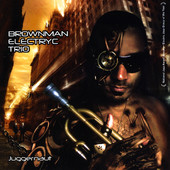 Brownman Electryc Trio